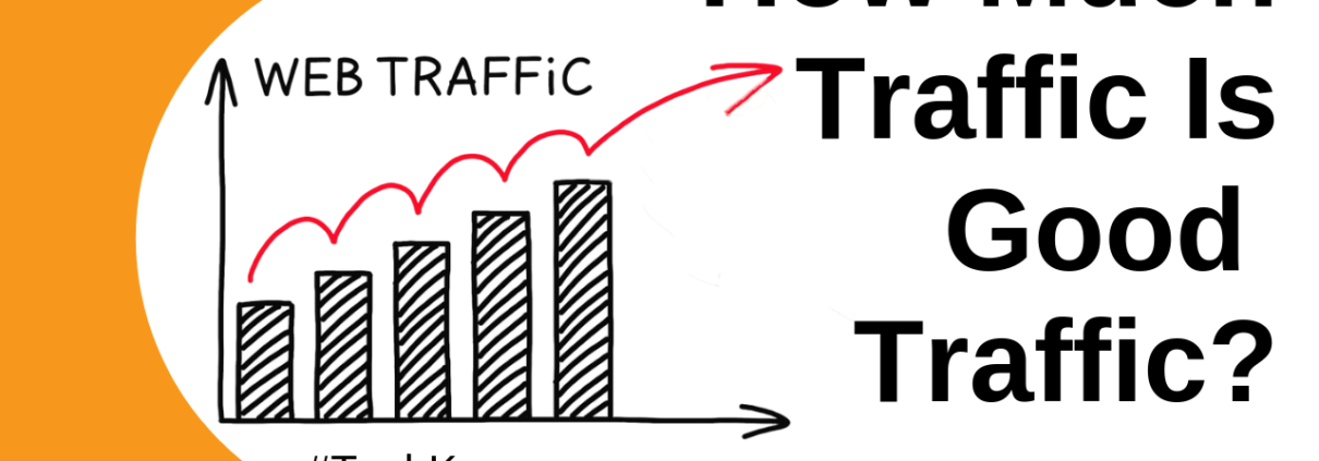 How To Calculate That How Much Traffic Is Good For Your Website?