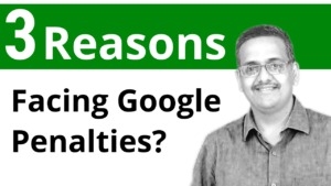 3 Reasons Why You Are Facing Google Penalties?